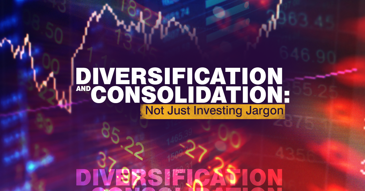 Diversification and consolidation may sound like investment jargon, but they're both important concepts in a portfolio. One aims to help you manage risk, while the other focuses on managing goals.