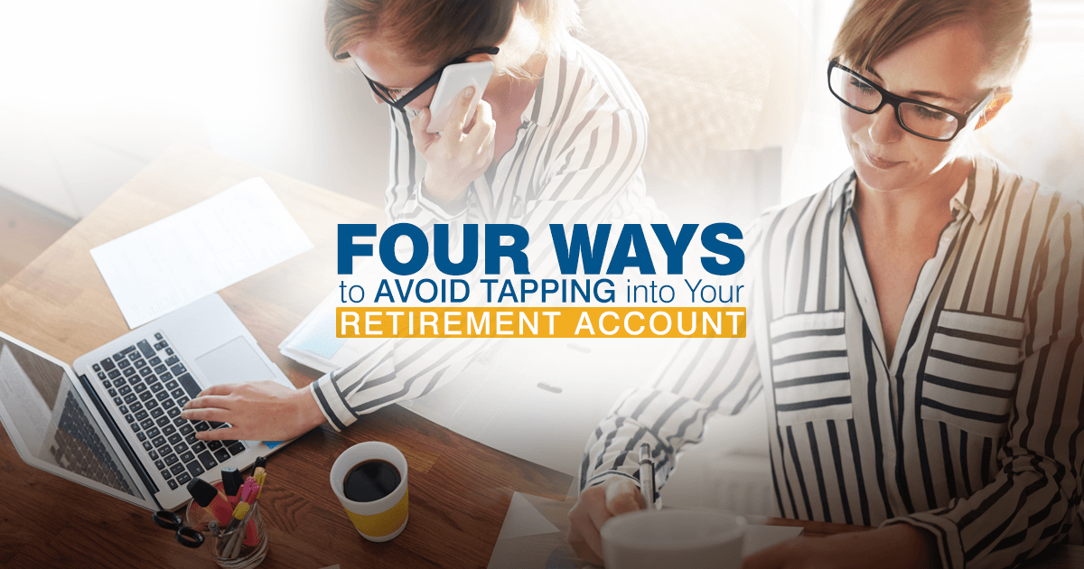 Using retirement savings for a bill today can cost you in taxes and later when you retire. Find four ways to get money and keep your nest egg intact.
