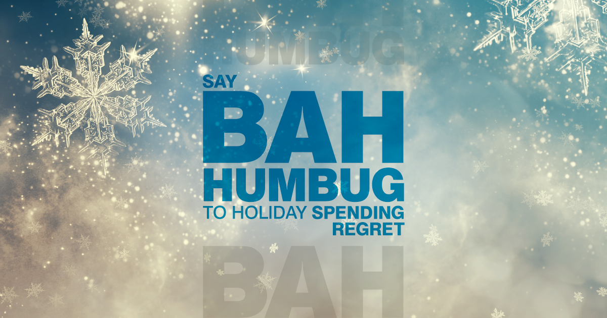 It's easy to get caught up in holiday spending. Finding that perfect gift can be expensive. Here are three ways to head off the bah humbugs.